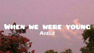 Adele - When We Were Young(lyrics)