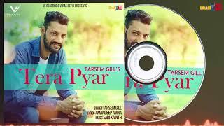 Tera Pyar Tarsem Gill || Latest Punjabi Song 2017 || VS Records