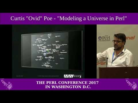 """Curtis """"Ovid"""" Poe - """"Modeling a Universe in Perl"""""""
