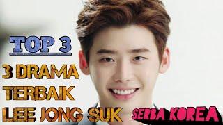 Video SERBA KOREA TOP 3 | DRAMA TERBAIK (LEE JONG SUK) download MP3, 3GP, MP4, WEBM, AVI, FLV November 2019