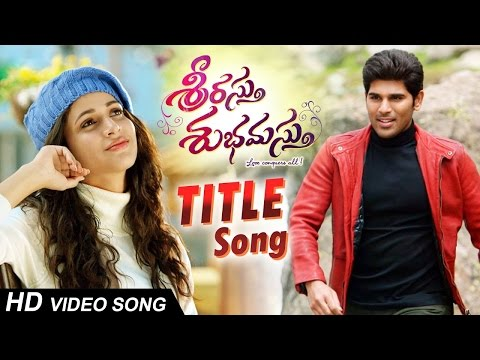 Srirastu Subhamastu Songs|Srirastu Subhamastu Full Video Song|Allu Sirish,Lavanya Tripathi|SS Thaman