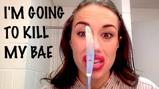 I\'m Going To Kill My Bae!