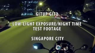 GitUp Git2 Pro: Low Light Exposure / Night Time Test Footage - Singapore City