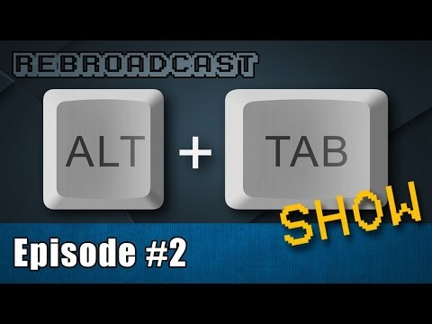 Newegg TV Alt+Tab Live Show #2 Rebroadcast
