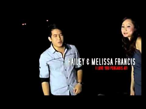 Hailey Ft  Melissa Francis   I Love You Pengabis Ati SNIPPET   YouTube