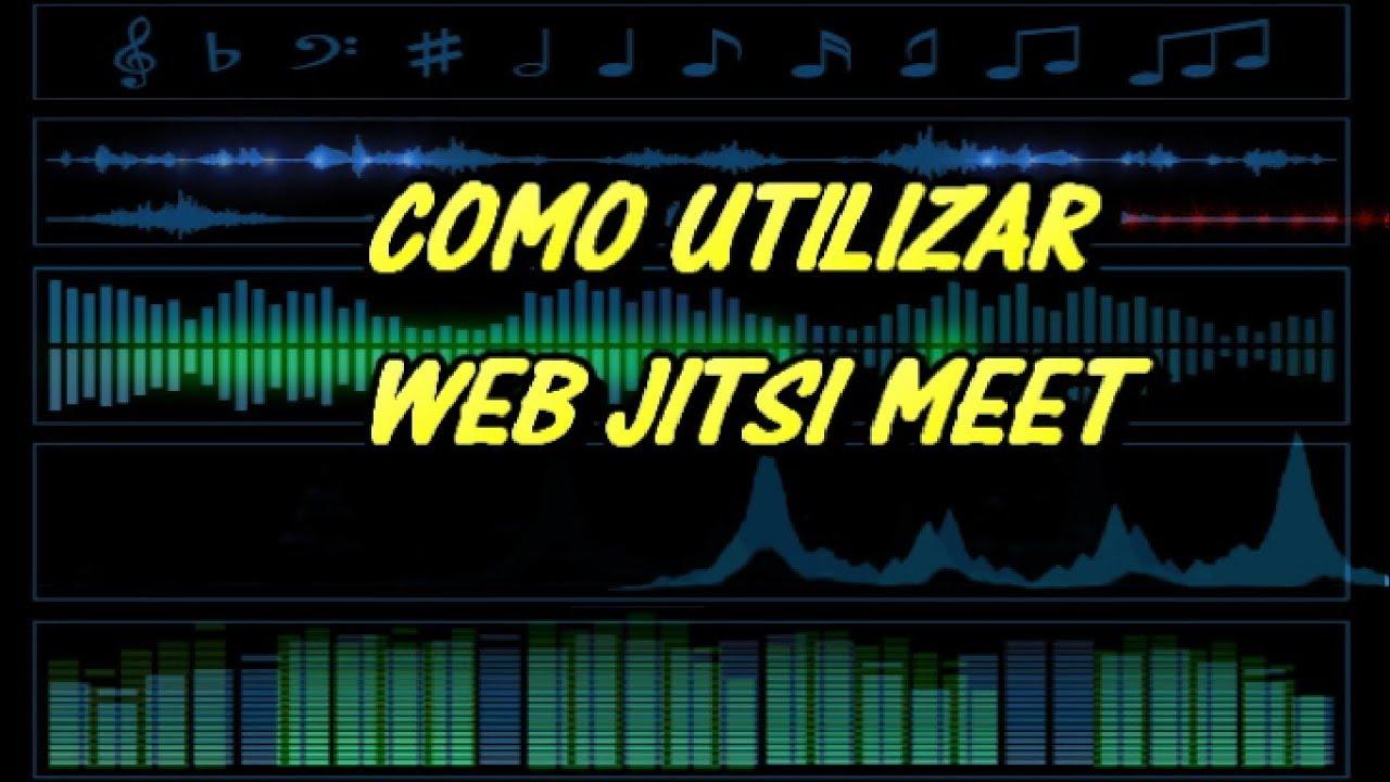 COMO UTILIZAR JITSI MEET (WEB VIDEOCONFERENCIAS)