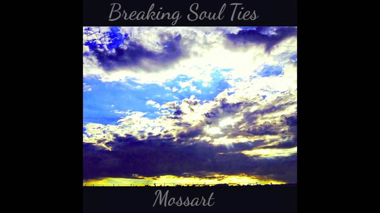 Breaking Soul Ties (Full Album) : Mossart Music ©