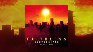 Faithless - Synthesizer (feat. Nathan Ball) Album Version (Official Audio)