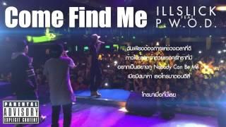 """ILLSLICK - """"Come Find Me"""" Feat. P.W.O.D. [Dm, Nukie P]"""