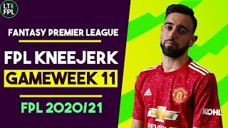 FPL Gameweek 11 Kneejerk reactions | Is Bruno essential? | Fantasy Premier League Tips 2020/21