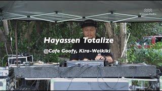 Hayassen Totalize @Cafe Goofy, Kira-Waikiki