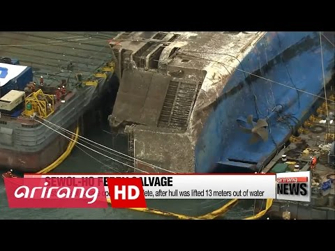 First phase of Sewol-ho salvage complete, after ferry hull lifted out of water