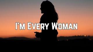Chaka khan - I'm Every Woman (Lyrics)