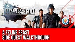 Final Fantasy XV Walkthrough - A Feline Feast Side Quest Guide/Gameplay/Let's Play