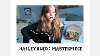 Masterpiece by Jessie J (covered by Hailey Knox)