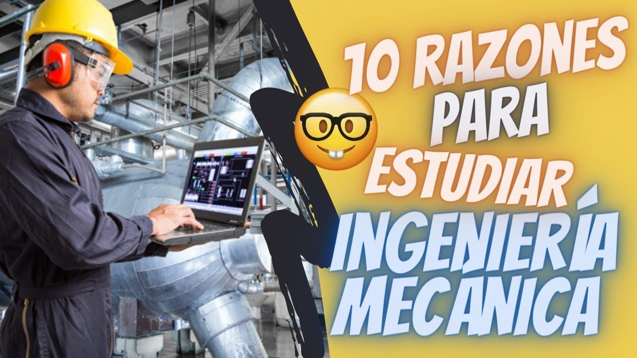 1O Razones Para Estudiar INGENIERÍA MECÁNICA En 2021 👷♂️💸