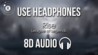 RISE (ft. The Glitch Mob, Mako, and The Word Alive) 8D AUDIO | Worlds 2018 - League of Legends