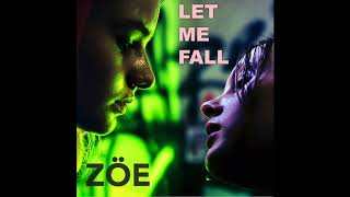 ZÖE - LET ME FALL (OFFICIAL VIDEO)