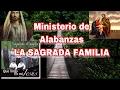 Download Ministerio de Alabanzas LA SAGRADA FAMILIA MP3 song and Music Video