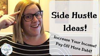 Side Hustle Ideas | Increase Your Income!