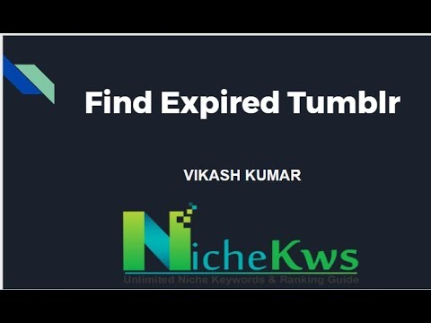 How to Find Expired Tumblrs - High Quality   No Scraping