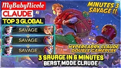 3 SAVAGE In 6 Minutes, Beast Mode Claude Top 3 Global Claude MyBabyNicole - Mobile Legends