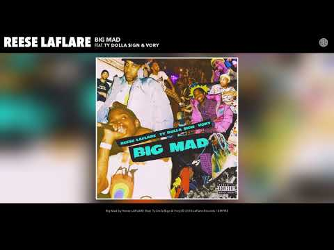 Reese LAFLARE - Big Mad (feat. Ty Dolla $ign & Vory) (Audio)