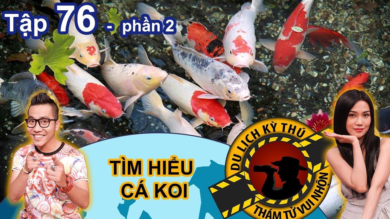 Hoàng Rapper kinh ngạc với thú vui nuôi cá KOI Nhật Bản | NTTVN #76 | Phần 2 | 210618
