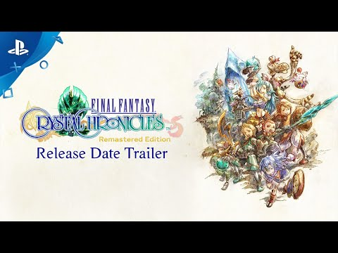 Final Fantasy Crystal Chronicles Remastered Edition - Release Date Announce Trailer   PS4