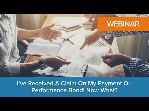 I've Received a Claim on my Payment or Performance Bond! Now What?