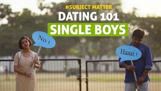 Dating For Single Boys | Put Chutney #SubjectMatter