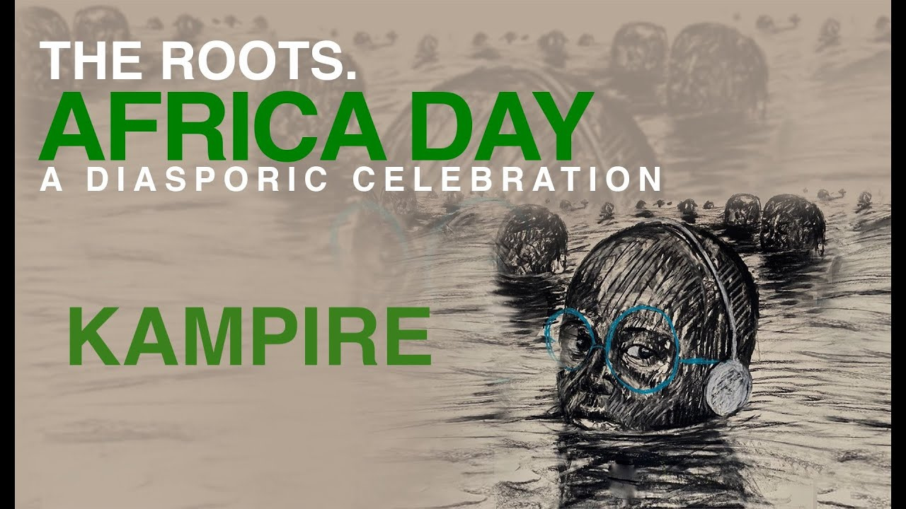 Download Kampire  DJ Set   The Roots Africa Day 2020