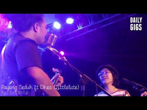 DAILYGIGS : PAYUNG TEDUH - MARI BERCERITA (Feat DHEA LITTLELUTE) | MUSCA BDG]