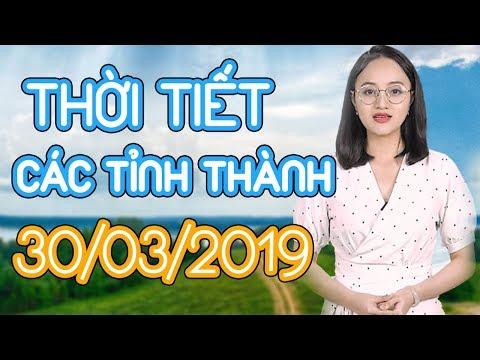 Dự báo thời tiết 3 ngày tới, 30, 31.03 và 01.04 - Hà Nội, TPHCM, Huế và các tỉnh thành,trong cả nước