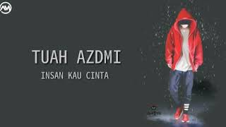 Download Lagu Terbaru - TUAH ADZMI - INSAN KAU CINTA + Lirik Mp3
