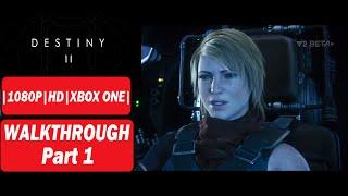 Destiny 2 [Walkthrough Part 1] Playthrough |NO Commentary| End of the Light! | HD