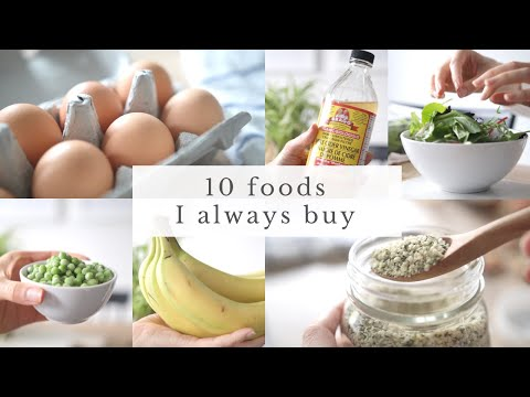10 FOODS I ALWAYS BUY | healthy grocery essentials