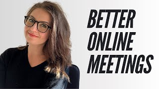How to Have Better Online Meetings I 5 Tips for Better Virtual Meetings