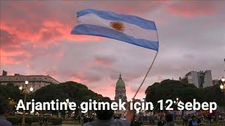 Arjantin'e gitmek için 12 sebep.
