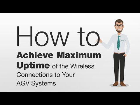 How to Achieve Maximum Uptime of the Wireless Connections to Your AGV Systems