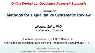 Methods for a Qualitative Systematic Review(In Session 2 of the KTDRR Online Workshop: Methods for a qualitative systematic review, Michael A. Saini, PhD, endowed Factor-Inwentash Chair of Law and ..., 2015-03-04T17:56:51.000Z)