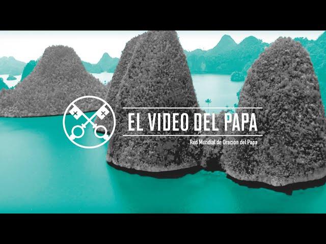 La protección de los océanos [Edición extendida]  – El Video del Papa 9 – Septiembre 2019