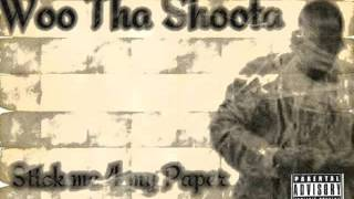 Woo Tha Shoota- Stick Me For My Paper (Prod. by Bruh N Laws)