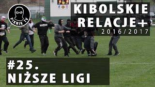 KIBOLSKIE RELACJE+ | #24 niższe ligi (2016-2017) | PiknikTV