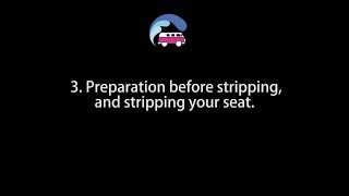 Module 3 - Prep & Stripping Your Seat