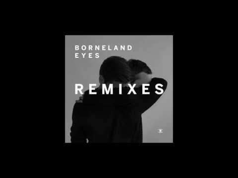 Borneland - Eyes (feat. Line Gøttsche) [The Kenneth Bager Experience Remix]