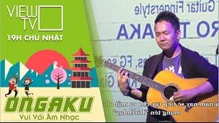 GẶP GỠ NGHỆ SĨ GUITAR TANAKA AKIHIRO   ONGAKU   VIEW TV-VTC8