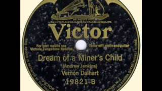 Vernon Dalhart-Dream Of A Miner
