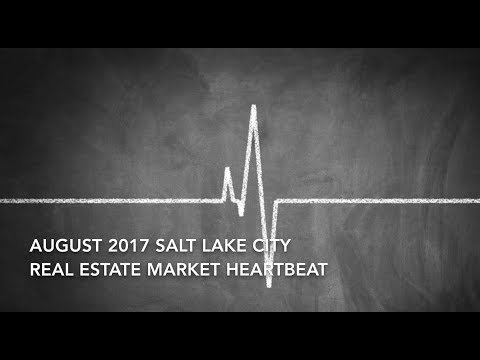 August 2017 Salt Lake City Real Estate Market Heartbeat