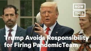 Trump Explained Why He Fired The White House Pandemic Team | NowThis 'I don't like having thousands of people around when you don't need 'em' -- On Feb. 26, Trump said he fired the White House pandemic office to save money, ..., From YouTubeVideos